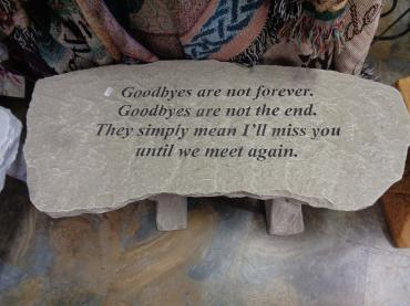 Goodbyes Are Not Forever Garden Bench